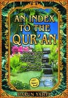 An Index to the Qur'an ebook by Harun Yahya