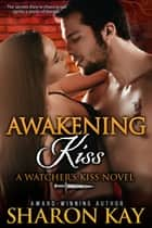 Awakening Kiss ebook by Sharon Kay