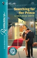 Searching For Her Prince (Mills & Boon Silhouette) ebook by Karen Rose Smith