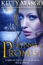 Lynna's Promise (Curse of the Conjure Woman, Book Three) ebook by Kitty Margo