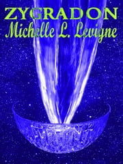 Zygradon ebook by Michelle L. Levigne