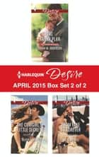 Harlequin Desire April 2015 - Box Set 2 of 2 - The Nanny Plan\The Cowgirl's Little Secret\From Fake to Forever ebook by Sarah M. Anderson, Silver James, Kat Cantrell