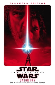 The Last Jedi: Expanded Edition (Star Wars) ebook by Jason Fry