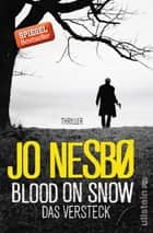 Blood on Snow. Das Versteck - Thriller ebook by Jo Nesbø, Günther Frauenlob