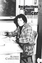 Recollections of a Truant Officer ebook by Alfred Canecchia