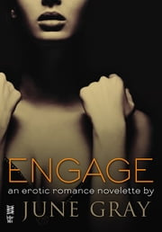 Engage (Disarm #5) ebook by June Gray