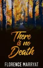 There is no death ebook by Florence Marryat