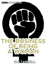 The Business Of Being A Woman ebook by Ida Tarbell