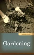 Gardening ebook by Linda Kita-Bradley