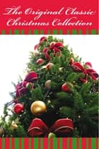 The Original Classic Christmas Collection - The Original Classic Edition ebook by various various