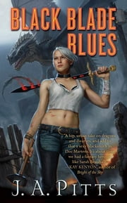 Black Blade Blues ebook by J. A. Pitts