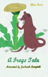 A Frogs' Tale ebook by Alan Hart