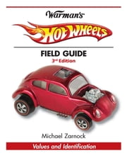 Warman's Hot Wheels Field Guide - Values and Identification ebook by Michael Zarnock
