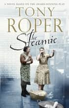 The Steamie ebook by Tony Roper