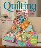 Quilting: Row by Row Construction 電子書 by Sarah Fielke