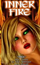 Inner Fire (Sexy Non-Erotic Free Fantasy) ebook by Kaye Skellington