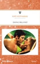 Doing Ireland! ebook by KATE HOFFMANN