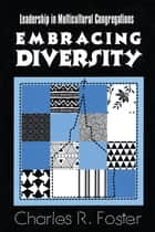 Embracing Diversity ebook by Charles R. Foster