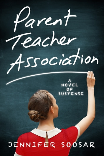 Parent Teacher Association ebook by Jennifer Soosar