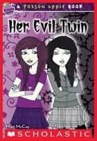 Poison Apple #6: Her Evil Twin ebook by Mimi McCoy