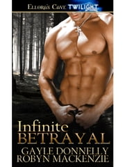 Infinite Betrayal ebook by Gayle Donnelly,Robyn Mackenzie