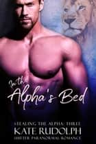 In the Alpha's Bed ebook by Kate Rudolph