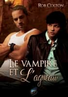Le Vampire et l'Agneau ebook by Rob Colton