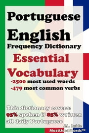Portuguese English Frequency Dictionary - Essential Vocabulary - 2.500 Most Used Words & 479 Most Common Verbs ebook by Jolie Laide LTD