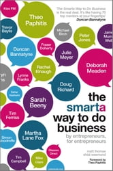 The Smarta Way To Do Business - By entrepreneurs, for entrepreneurs; Your ultimate guide to starting a business ebook by Matt Thomas,Shaa Wasmund