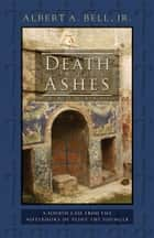 Death in the Ashes - A Fourth Case from the Notebooks of Pliny the Younger ebook by Albert A. Bell, Jr.