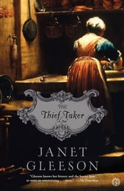 The Thief Taker - A Novel ebook by Janet Gleeson