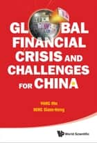Global Financial Crisis and Challenges for China ebook by Mu Yang,Michael Siam Heng Heng