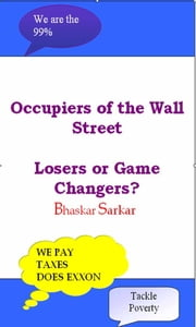 Occupiers of Wall Street: Losers or Game Changers ebook by Bhaskar Sarkar