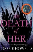 The Death of Her ebook by Debbie Howells