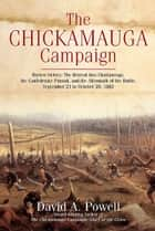 The Chickamauga Campaign—Barren Victory - The Retreat into Chattanooga, the Confederate Pursuit, and the Aftermath of the Battle, September 21 to October 20, 1863 ebook by David Powell