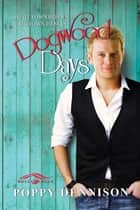 Dogwood Days ebook by Poppy Dennison