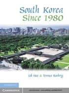 South Korea since 1980 ebook by Uk Heo,Terence Roehrig