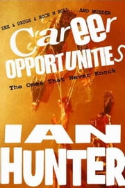 CAREER OPPORTUNITIES - The Ones That Never Knock ebook by Ian Hunter