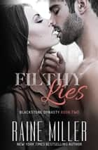 Filthy Lies ebook by Raine Miller