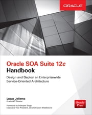 Oracle SOA Suite 12c Handbook ebook by Lucas Jellema