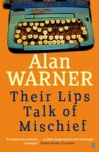 Their Lips Talk of Mischief ebook by Alan Warner