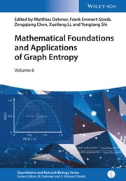 Mathematical Foundations and Applications of Graph Entropy ebook by