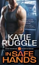 In Safe Hands ebook by Katie Ruggle