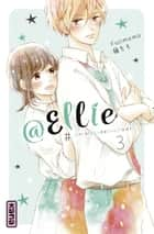 @Ellie - tome 3 ebook by Momo Fuji