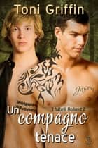 Un compagno tenace ebook by Toni Griffin