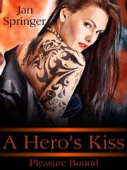 A Hero's Kiss - A Futuristic Erotic Romance ebook by Jan Springer