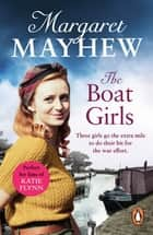 The Boat Girls - An uplifting wartime saga full of friendship and romance... ebook by
