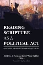 Reading Scripture as a Political Act ebook by Matthew A. Tapie,Daniel Wade McClain
