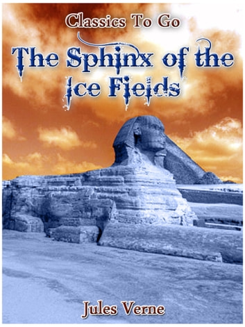 The Sphinx of the Ice Fields ebook by Jules Verne
