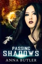 Passing Shadows ebook by Anna Butler